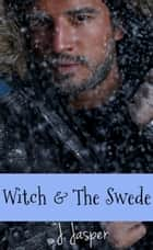 Witch & The Swede ebook by J. Jasper