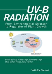 UV-B Radiation - From Environmental Stressor to Regulator of Plant Growth ebook by Kobo.Web.Store.Products.Fields.ContributorFieldViewModel