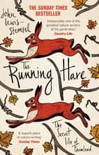 The Running Hare - The Secret Life of Farmland eBook by John Lewis-Stempel