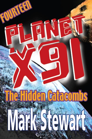 Planet X91 The Hidden Catacombs ebook by Mark Stewart