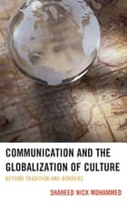 Communication and the Globalization of Culture ebook by Shaheed Nick Mohammed