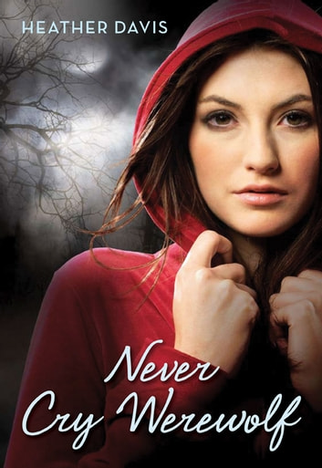 Never Cry Werewolf ebook by Heather Davis