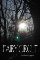 Fairy Circle ebook by johanna frappier
