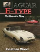 Jaguar E Type ebook by Jonathan Wood