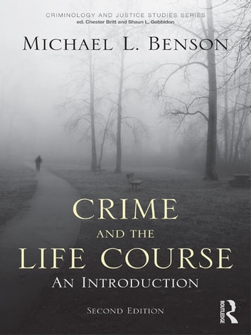 Crime and the Life Course ebook by Michael Benson