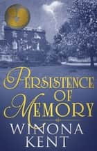 Persistence of Memory ebook by Winona Kent