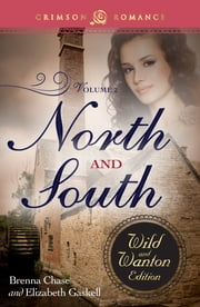 North and South - The Wild and Wanton Edition, Volume 2 ebook by Brenna Chase,Elizabeth Gaskell