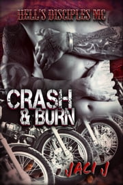 Crash & Burn ebook by Jaci J