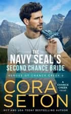 The Navy SEAL's Second Chance Bride ebook by Cora Seton