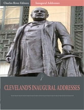 Inaugural Addresses: President Grover Clevelands Inaugural Addresses (Illustrated) ebook by Grover Cleveland