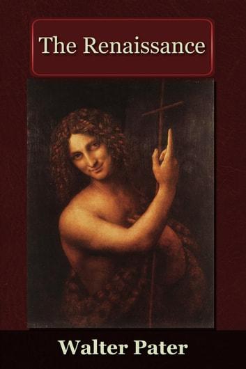 The Renaissance ebook by Walter Pater