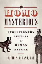 Homo Mysterious:Evolutionary Puzzles of Human Nature - Evolutionary Puzzles of Human Nature ebook by David P. Barash