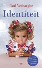 Identiteit ebook by Paul Verhaeghe