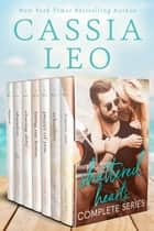 Shattered Hearts: Complete Series Box Set (Books 1-7) - Includes: Forever Ours, Relentless, Pieces of You, Bring Me Home, Chasing Abby, Abandon, & Ripped ebook by Cassia Leo