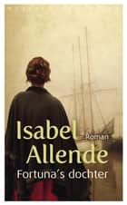 Fortuna' s dochter ebook by Isabel Allende