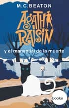 Agatha Raisin y el manantial de la muerte ebook by M.C. Beaton