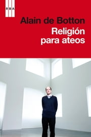 Religión para ateos ebook by Alain De Botton