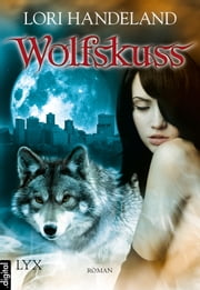 Wolfskuss ebook by Lori Handeland