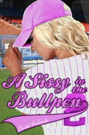 A Sissy in the Bullpen ebook by Cindel Sabante