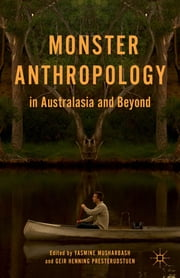 Monster Anthropology in Australasia and Beyond ebook by Yasmine Musharbash,Geir Henning Presterudstuen