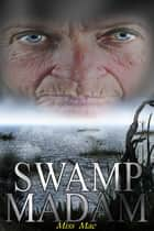 Swamp Madam ebook by Miss Mae
