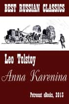 Anna Karenina ebook by Leo Tolstoy,Louise and Aylmer Maude (Translators)