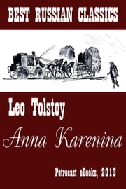 Anna Karenina - (best Translation, explanatory Notes, perfect Navigation, Illustrated) ebook by Leo Tolstoy,Louise and Aylmer Maude (Translators)
