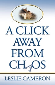 A Click Away from Chaos ebook by Leslie Cameron