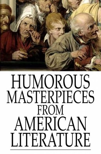 Humorous Masterpieces from American Literature ebook by Various