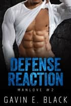Defense Reaction ebook by Gavin E. Black