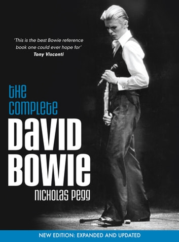 The Complete David Bowie - New Edition: Expanded and Updated ebook by Nicholas Pegg