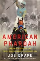 American Pharoah ebook by Joe Drape