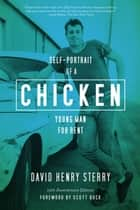 Chicken - Self-Portrait of a Young Man For Rent ebook by David Henry Sterry