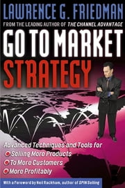 Go To Market Strategy ebook by Lawrence Friedman