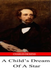 A Child's Dream Of A Star ebook by Charles Dickens