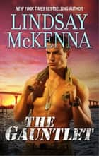 The Gauntlet ebook by Lindsay McKenna