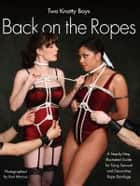 Two Knotty Boys Back on the Ropes ebook by Two Knotty Boys,Ken Marcus