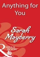 Anything for You (Mills & Boon Blaze) ebook by Sarah Mayberry