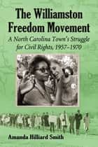 The Williamston Freedom Movement ebook by Amanda Hilliard Smith