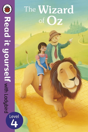 The Wizard of Oz - Read it yourself with Ladybird - Level 4 ebook by