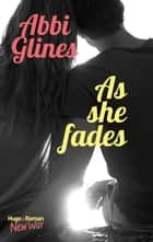 As she fades ebook by Abbi Glines, Pauline Vidal