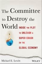 The Committee to Destroy the World ebook by Michael E. Lewitt