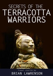 The Secrets of the Terracotta Warriors ebook by Brian Lawrenson