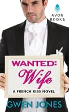 Wanted: Wife ebook by Gwen Jones