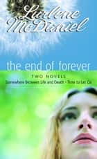 The End of Forever ebook by Lurlene McDaniel