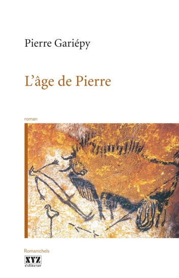 L'âge de Pierre ebook by Pierre Gariépy