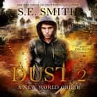 Dust 2 - A New World Order audiobook by S.E. Smith, Paul Heitsch