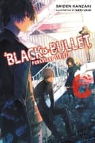 Black Bullet, Vol. 6 (light novel) - Purgatory Strider ebook by Shiden Kanzaki, Saki Ukai