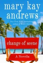 Change of Scene: A 100 Page Novella ebook by Mary Kay Andrews
