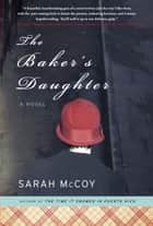 The Baker's Daughter ebook by Sarah McCoy